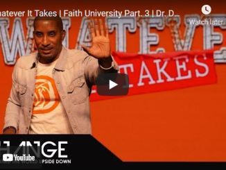 Pastor Dharius Daniels: Whatever It Takes | Faith University Part. 3