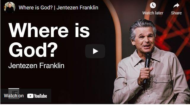 Pastor Jentezen Franklin Sermon: Where is God?