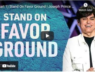 Pastor Joseph Prince Sermon: Stand On Favor Ground (Part 1)