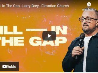 Pastor Larry Brey Sunday Message: Fill In The Gap