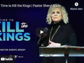 Pastor Sheryl Brady Sermon: It's Time to Kill the Kings