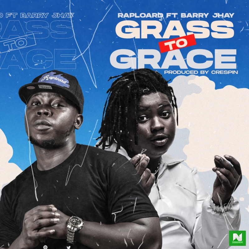 Raploard - Grass To Grace Ft. Barry Jhay