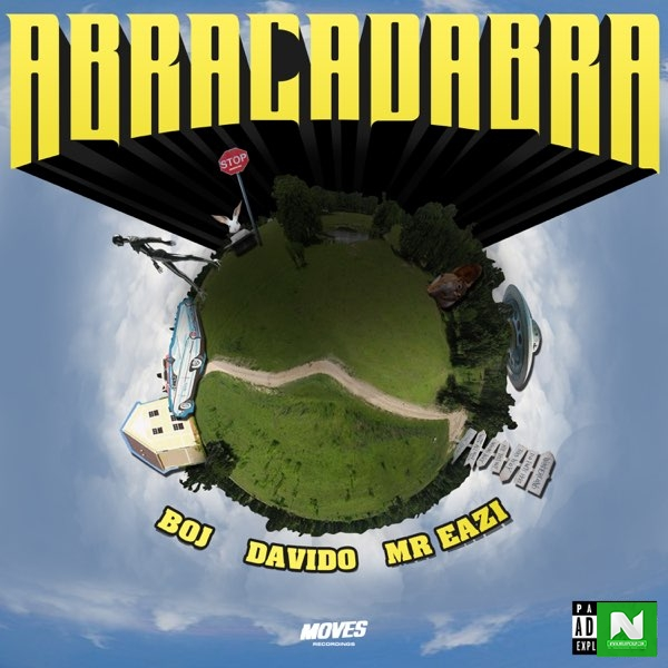 BOJ - Abracadabra ft. Davido, Mr Eazi