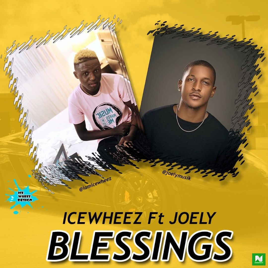 Icewheez - Blessing Ft. Joely