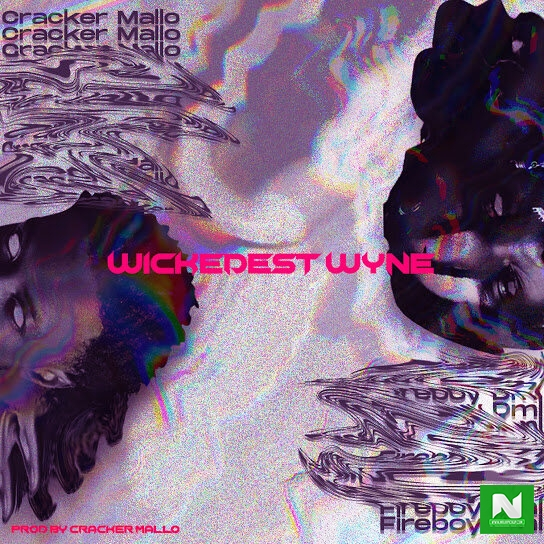 Cracker Mallo - Wickedest Wyne ft. Fireboy DML