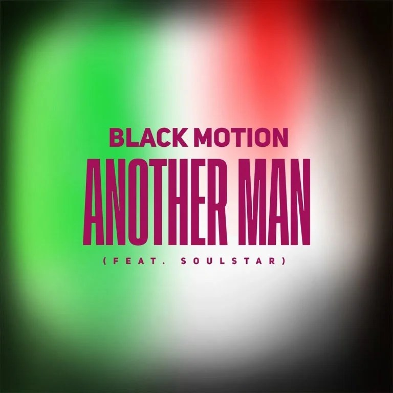 Black Motion - Another Man Ft. Soulstar