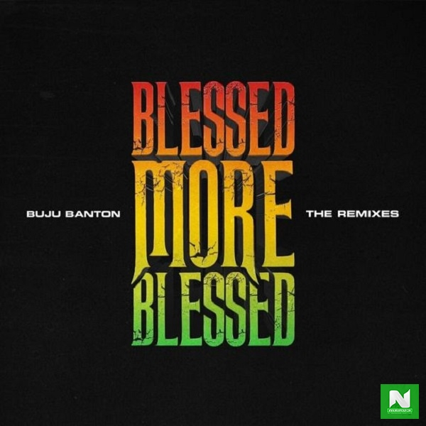 Buju Banton - Blessed (Remix) ft Patoranking