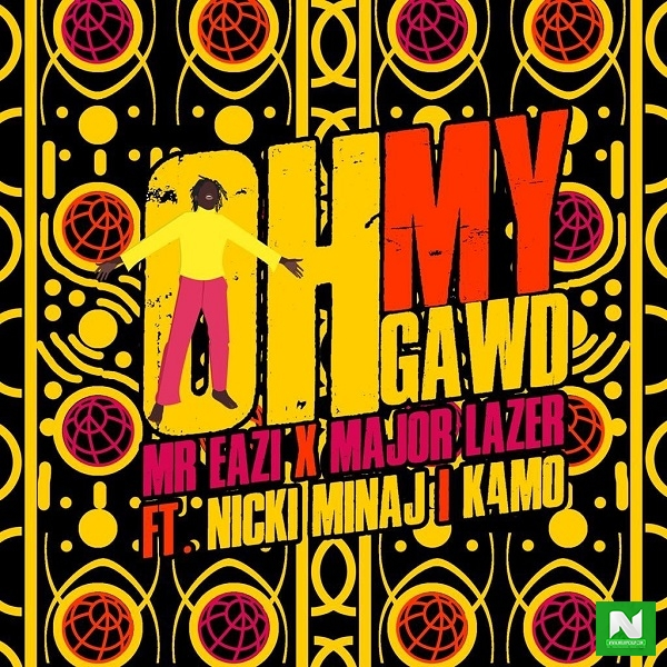 Mr Eazi & Major Lazer - Oh My Gawd ft. Nicki Minaj, K4MO