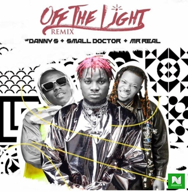 Danny S - Off The Light (Remix) ft. Small Doctor, Mr Real