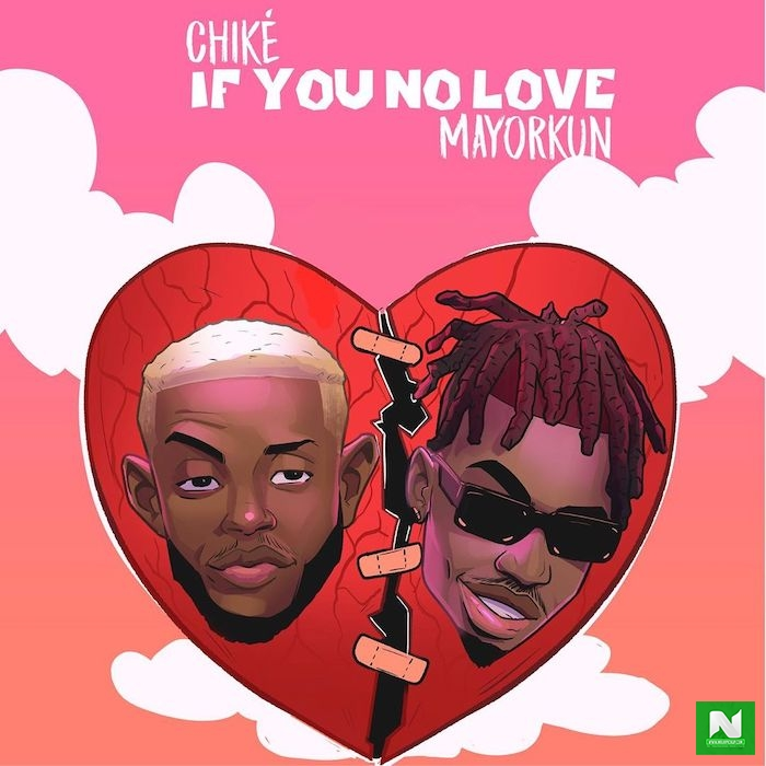 Chike - If You No Love (Remix) ft Mayorkun