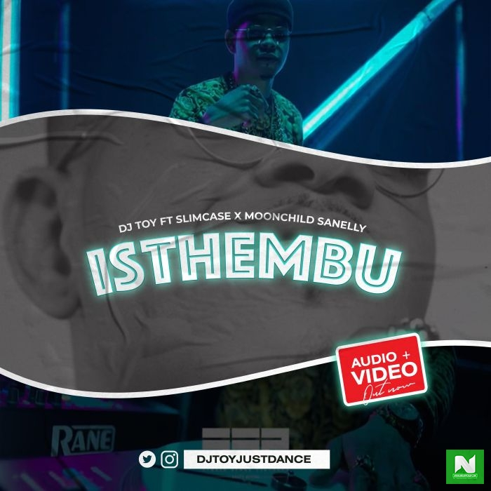 DJ Toy - Isthembu Ft. Slimcase x Moonchild Sanelly