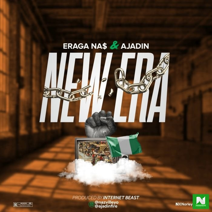 Eraga Na$ - New Era Ft Ajadin