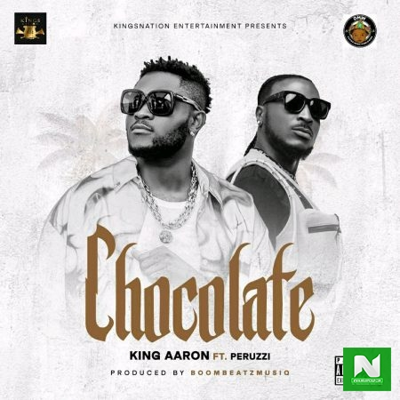 King Aaron - Chocolate ft Peruzzi