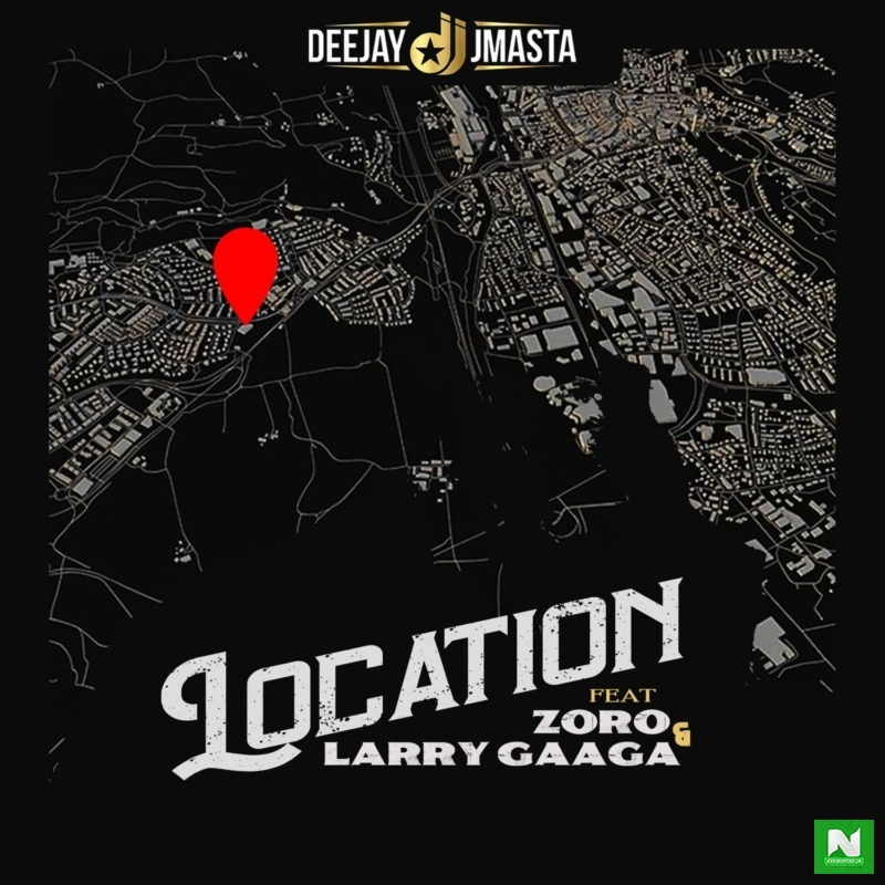 Deejay J Masta - Location ft Zoro & Larry Gaaga