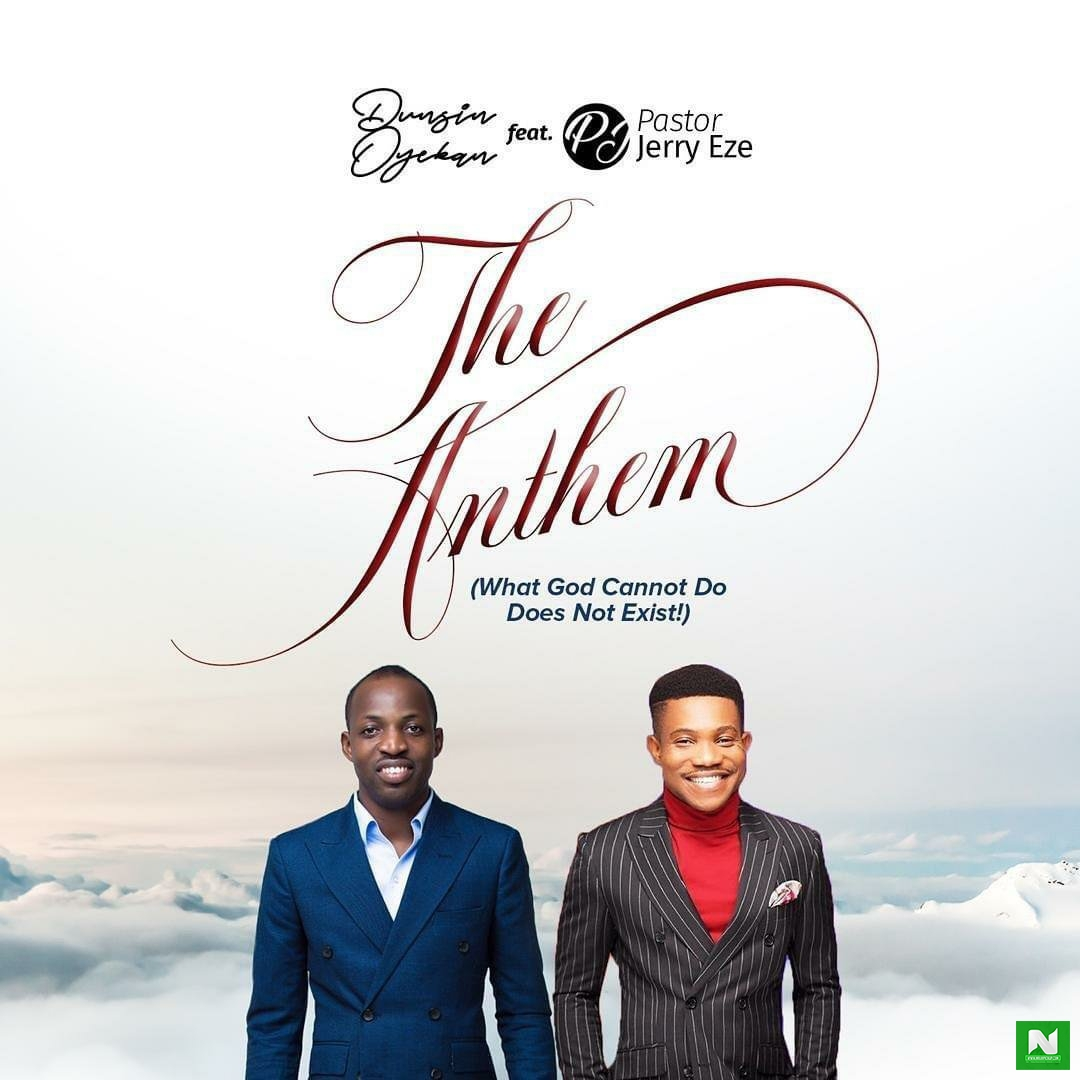 Dunsin Oyekan - The Anthem ft Pst Jerry Eze