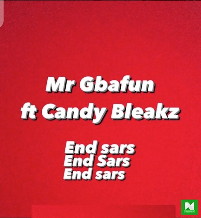 Mr Gbafun - End SARS ft Candy Bleakz