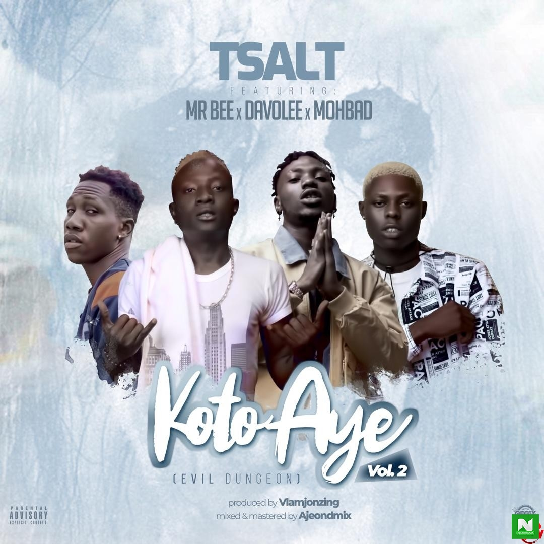 Tsalt - Koto Aye (Vol.2) Ft. Mr Bee x Davolee & Mohbad