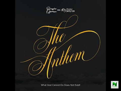 Dunsin Oyekan - The Anthem Ft. Pst Jerry Eze