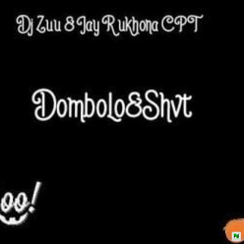Music: Dj Zuu Jay R Ukhona – Dombolo Shvt