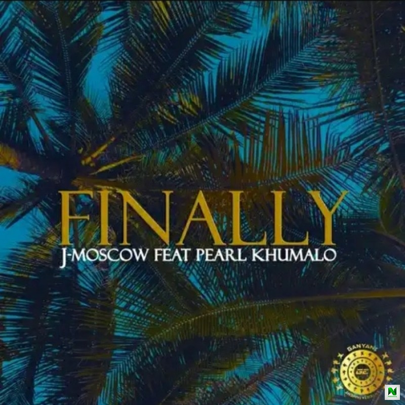J-Moscow – Finally Ft. Pearl Khumalo