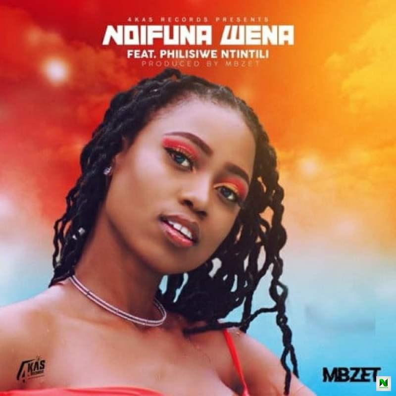 Music: MBzet – Ndifuna Wena Ft. Philisiwe Ntintili