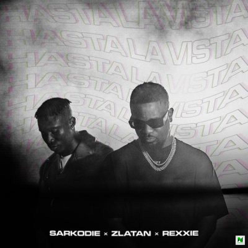 Music: Sarkodie – Hasta La Vista ft Zlatan Rexxie