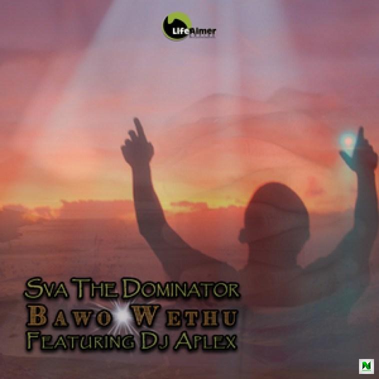 Music: Sva The Dominator - Bawo Wethu Ft. DJ Aplex