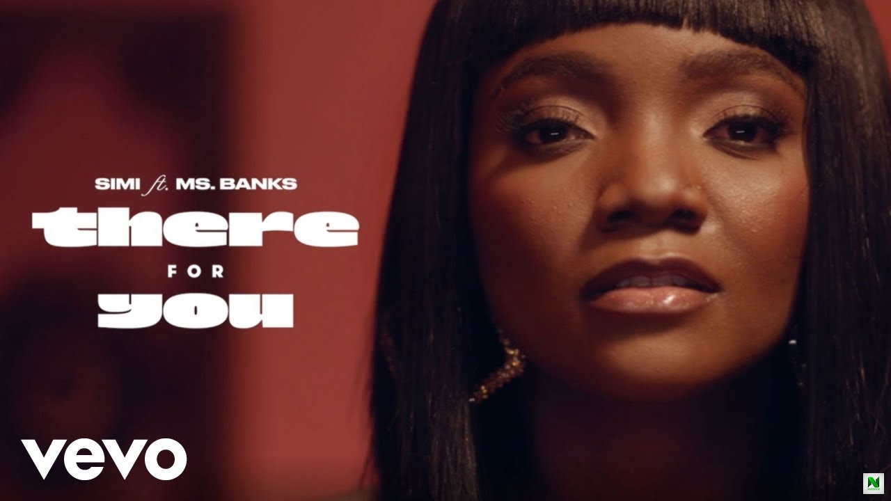 Simi - There For You ft. Ms Banks