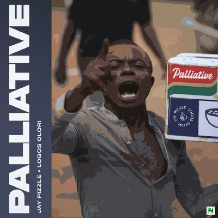 Jay Pizzle – Palliative ft Logos Olori