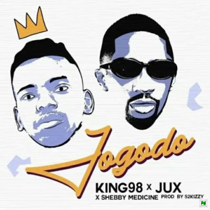 King 98 & Jux – Jogodo Ft. Sheby Medicine