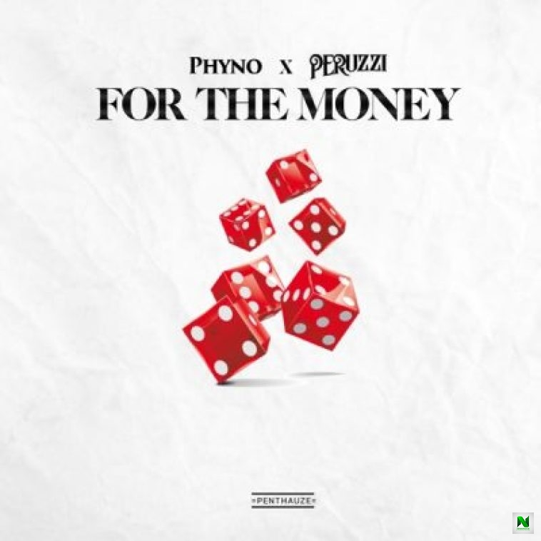 Phyno – For The Money ft Peruzzi