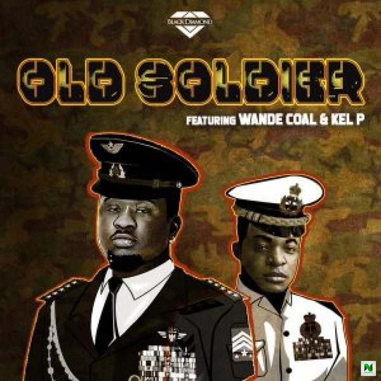 Black Diamond Entertainment – Old Soldier ft. Wande Coal & Kel P