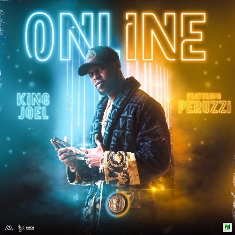 King Joel - Online ft. Peruzzi