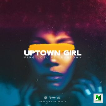 King Joel - Uptown Girl ft. Runtown