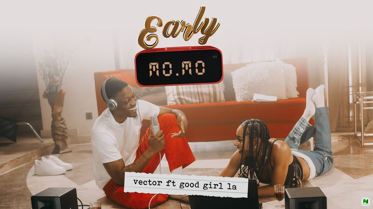 Vector – Early Momo ft Goodgirl LA