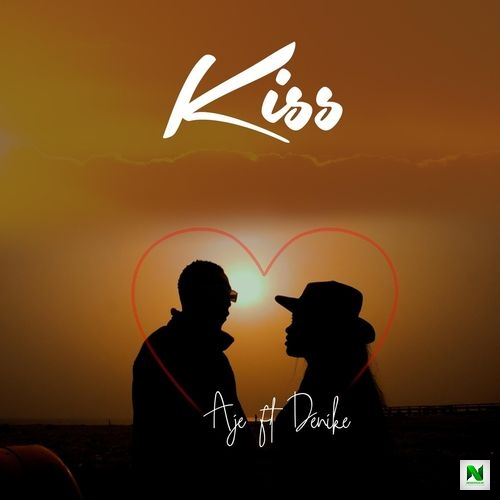 Aje – Kiss ft Denike
