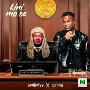 Sam Larry – Kini Mo Se ft Dotman