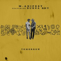 MUSIC: M.anifest Ft. Burna Boy – Tomorrow