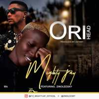 MUSIC: Mighty Jay Ft. Zinoleesky – Ori (Head)