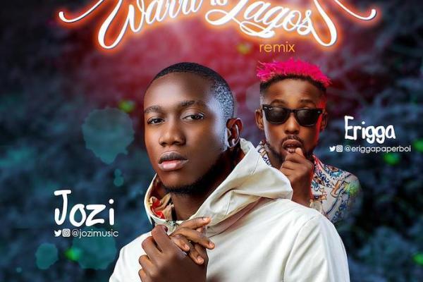 MUSIC: Jozi Ft. Erigga – Warri To Lagos (Remix)