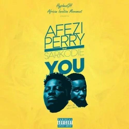 Afezi Perry ft. Sarkodie - You (prod. by WillisBeatz)