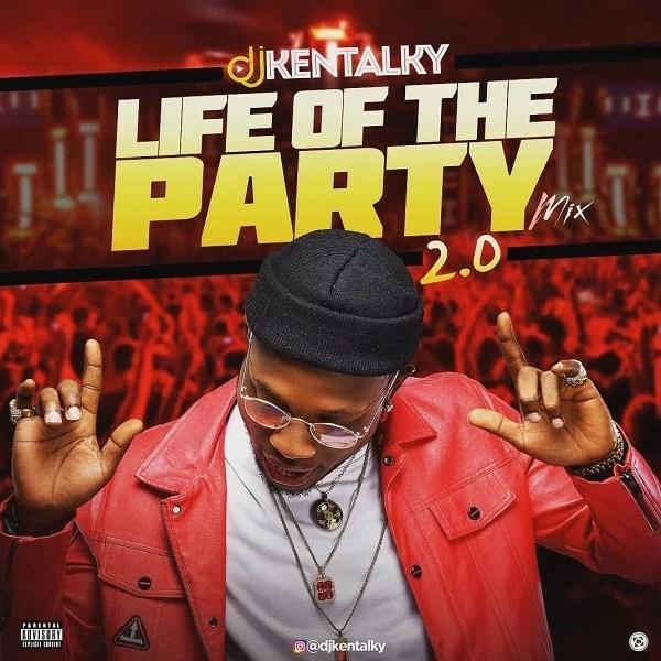 DJ Kentalky - Life Of The Party 2.0 (Mixtape)