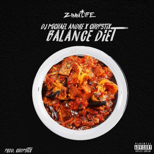 DJ Michael Andre X Chopstix - Balance Diet Mp3 Download