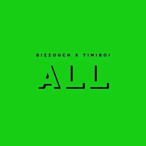 Bizzouch ft. Timiboi - All Mp3 Audio