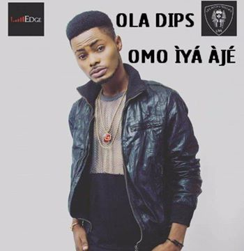 DOWNLOAD Latest OlaDips 2019 New Songs, Videos, Albums, Features and Mixtapes