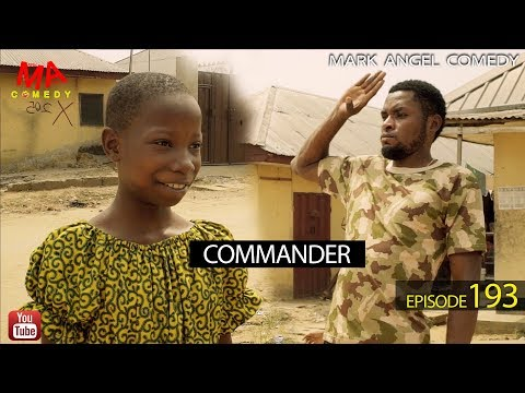 VIDEO: Mark Angel Comedy - COMMANDER (Episode 193) Mp4