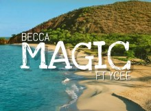 Becca ft. Ycee - Magic 5 Download