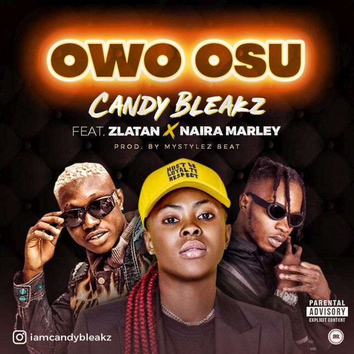 DOWNLOAD: Candy Bleakz Ft  Zlatan x Naira Marley - Owo Osu