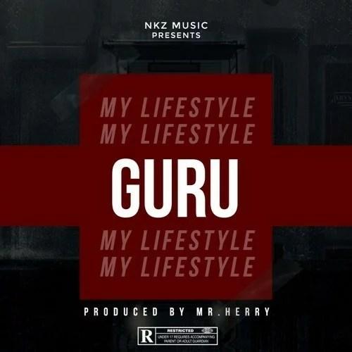 Guru - My Lifestyle (Prod. by Mr Herry) Mp3 Audio