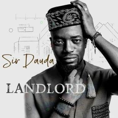 Sir Dauda - Landlord Mp3 Audio